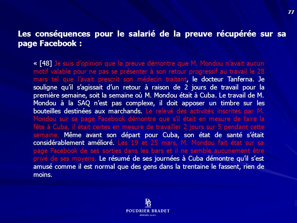 [49] Je peux comprendre que le contenu d'une page Facebook est romancé la majorité du temps par leurs auteurs.
